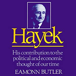 Hayek: His Contribution to the Political and Economic Thought of Our Time | [Eamonn Butler]
