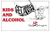 Kids and Alcohol: Facts and Ideas about Drinking and Not Drinking