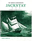 img - for The Neophyte Shipmodeller's Jackstay. Being an Aid to Understanding the Simply Mysteries of Old Ship Design and Evolution, Salted with Definition and Reason Toward Better Translation Into Life-like Models book / textbook / text book