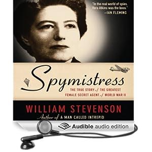 Spymistress: The True Story of the Greatest Female Secret Agent of World War II (Unabridged)