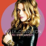 All I Ever Wanted CD+DVD, Limited Edition Edition by Kelly Clarkson (2009) Audio CD