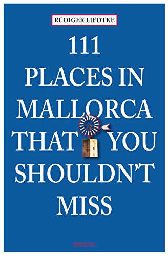 111 Places on Mallorca That You Shouldn't Miss