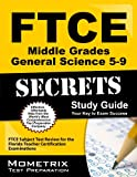 FTCE Middle Grades General Science 5-9 Secrets