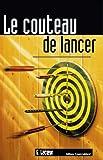 LE COUTEAU DE LANCER