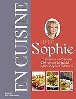 En cuisine avec Sophie : 52 semaines - 52 menus