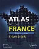 echange, troc Eric Janin, Sébastien Rauline - Atlas de la France 50 Cartes en Couleur Enjeux & Défis