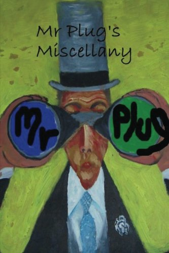 Mr Plug's Miscellany