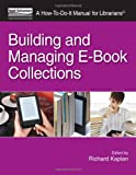 Building and Managing E-Book Collections: A How-To-Do-It Manual for Librarians (How-To-Do-It Manuals)
