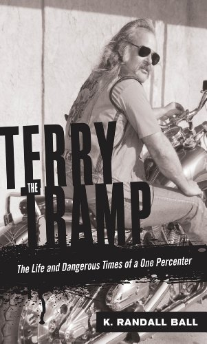 Download Terry the Tramp: The Life and Dangerous Times of a One Percenter