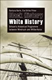 img - for Black History -- White History: Britain's Historical Programme between Windrush and Wilberforce (History in Popular Cultures) book / textbook / text book