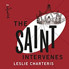 The Saint Intervenes: The Saint, Book 13 Audiobook by Leslie Charteris Narrated by John Telfer