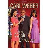 The Choir Director (Church) ~ Carl Weber