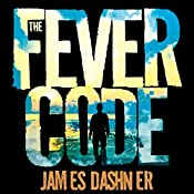 The Fever Code: The Maze Runner, Book 5 | James Dashner