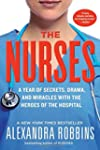 The Nurses: A Year of Secrets, Drama,...