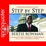 Step By Step: A Memoir of Hope, Friendship, Perserverance and Living the American Dream | Bertie Bowman
