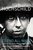 To End All Wars: A Story of Protest and Patriotism in the First World War (English Edition)