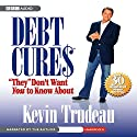 Debt Cures 'They' Don't Want You to Know About Audiobook by Kevin Trudeau Narrated by Kevin Trudeau