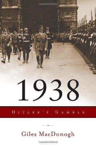 1938: Hitler's Gamble  - Giles MacDonogh