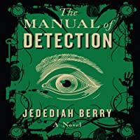 Manual of Detection (       UNABRIDGED) by Jedediah Berry Narrated by Pete Larkin