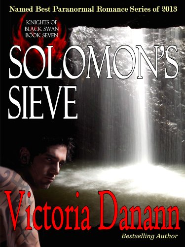 "An amazing 4.9 stars on 46 reviews – just $0.99! Vampire Romance Books.com says: ""Victoria Danann knocks another out of the park"" with SOLOMON'S SIEVE Knights of Black Swan, Book 7"