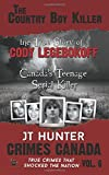 The Country Boy Killer: True Story of Cody Legebokoff, Canada's Teenage Serial Killer