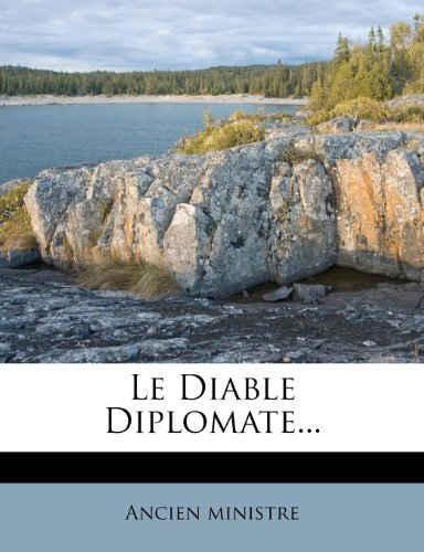 Le Diable Diplomate... (French Edition)