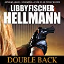 Doubleback: The Georgia Davis Series, Book 2 Audiobook by Libby Fischer Hellmann Narrated by Katherine Joan Taylor