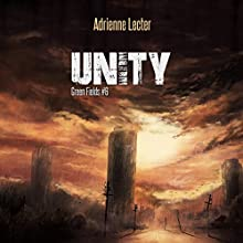 Unity: Green Fields, Book 6 Audiobook by Adrienne Lecter Narrated by Tess Irondale