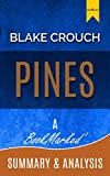 Pines (The Wayward Pines Trilogy, Book 1): A Novel By Blake Crouch | A BookMarked' Summary and Analysis  (Pines Chapter By Chapter Summary, Pines (The Wayward Pines Trilogy Book1), Blake Crouch