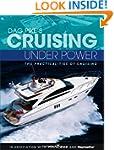 Dag Pike's Cruising Under Power: The...