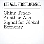 China Trade: Another Weak Signal for Global Economy | Alex Frangos