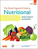 The Dental Hygienists Guide to Nutritional Care, 4e (Stegeman, Dental Hygienists Guide to Nutrional Care)