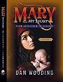 Mary: My Story From Bethlehem To Calvary