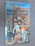 The Sword Smith (0895160285) by ARNASON, Eleanor