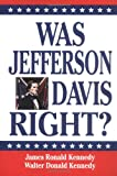 img - for Was Jefferson Davis Right? book / textbook / text book