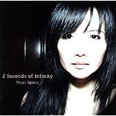 2 Seconds of Infinity
