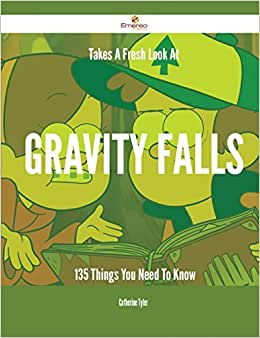 Takes A Fresh Look At Gravity Falls - 135 Things You Need To Know