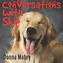 Conversations with Skip (       UNABRIDGED) by Donna Mabry Narrated by Shana Gagnon, Michael Dempsey