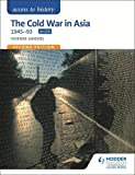 img - for The Cold War in Asia 1945-93 (Access to History) book / textbook / text book