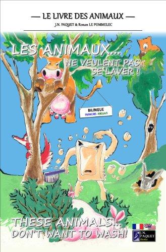 Couverture du livre Les animaux... ne veulent pas se laver ! (Bilingue Francais-Anglais)