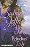 How to Woo a Reluctant Lady (Hellions of Halstead Hall) (141043818X) by Jeffries, Sabrina