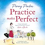 Practice Makes Perfect: The Larkford Series, Book 2   Penny Parkes