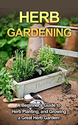 Free Kindle Book : Herb Gardening: A beginner