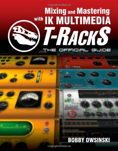 Mixing and Mastering with IK Multimedia T-RackS 1435457595 pdf