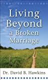 img - for Living Beyond a Broken Marriage book / textbook / text book