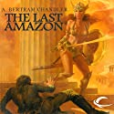 The Last Amazon: John Grimes, Book 14 Audiobook by A. Bertram Chandler Narrated by Aaron Abano