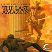 The Last Amazon: John Grimes, Book 14 | A. Bertram Chandler