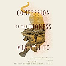 Confession of the Lioness (       UNABRIDGED) by Mia Couto Narrated by Kevin Kenerly, Lisa Reneé Pitts