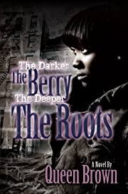 The Darker The Berry The Deeper The Roots