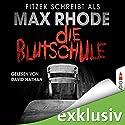 Die Blutschule Hörbuch von Max Rhode, Sebastian Fitzek Gesprochen von: David Nathan